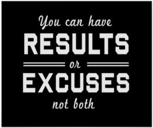 Excuses Prevent Results